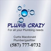 PLUMB CRAZY - For all your plumbing needs